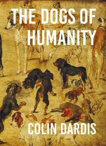 Emma Lee reviews Colin Dardis - Dogs of Humanity for The Blue Nib. Fly On The Wall, Poetry, Dogs, Blue, Animals, Animales, Animaux, Pet Dogs, Doggies