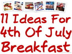 4th of july breakfast... Fourth of july, memorial day, labor day, flag day, presidents day