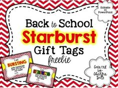 Use these gift tags to welcome your students back to school in a fun way!   Simply print off the tags and attach to a treat bag with starburst inside!  Happy Teaching!