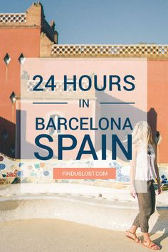 24 Hours in Barcelona - One Day Travel Guide - Gaudi Architecture - Spain