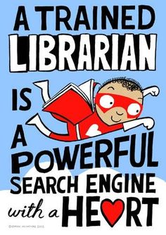 A trained librarian is a powerful search engine with a heart. I love being a librarian. Become an advocate for your school librarian! Library Memes, Library Quotes, Library Posters, Book Posters, Teacher Librarian, Reading Library, Library Books, Library Ideas, Poster