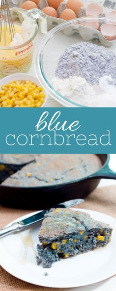Blue Cornbread—It may look strange, but blue cornbread is tastier and healthier than its yellow counterpart!