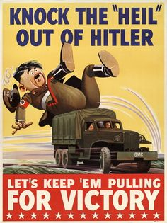 "Amusing American WWII propaganda poster depicting a caricature of Hitler being bowled over by an American truck with the phrase: ""Knock the 'Heil' out of Hitler"""