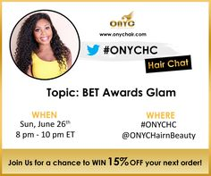 Join us for our Twitter Party aka Hair Chat - #ONYCHC Tweet with us during the BET Awards and you could WIN 15%OFF ONYC Hair products!  Learn more>>>  https://www.onychair.com/by-category/category/115-onyc-hair-chat  #hairchat  #haircare #hairstyles #BETAwards #BET #hair #beautychat #blackhair #curls #straighthair #longhair #shorthair #glamour