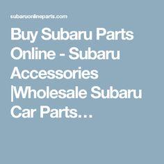 Buy Subaru Parts Online - Subaru Accessories |Wholesale Subaru Car Parts…