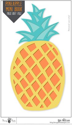 kim watson ★ design ★ papercraft: Pineapple mini book + FREE cut file.