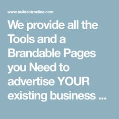We provide all the Tools and a Brandable Pages you Need to advertise YOUR existing business and build your list How To Find Out, How To Make Money, Squeeze Page, Splash Page, Internet Marketing, Online Business, Advertising, Tools, Projects