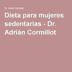 Dieta para mujeres sedentarias - Dr. Adrián Cormillot