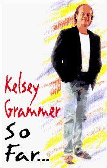 So Far...: Kelsey Grammer: 9780525940418: Amazon.com: Books