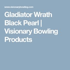 Gladiator Wrath Black Pearl | Visionary Bowling Products