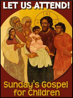 Sunday's Gospel for Children - Downloadable handouts of lessons and activities  www.antiochian.org/christianeducation/letusattend