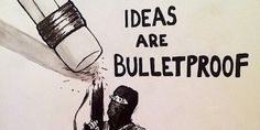 Ideas are Bulletproof. #CharlieHebdo Charlie Hebdo #JeSuisCharlie Je Suis Charlie #Freedom Freedom of Speech, Expression, and Creativity