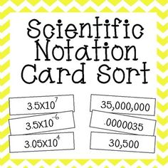 This sorting activity consists of 22 matching Scientific & Standard notation pairs. Students will cut out a mixture of 22 Scientific & Standard notation numbers, convert them to the other type of notation, and then glue them next to the corresponding number