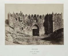 Damascus Gate Jerusalem by Auguste Salzmann (NYPL Digital Gallery, Damascus Gate, Old And New Testament, Archaeological Finds, Islamic Architecture, Holy Land, New York Public Library, Great King, History Facts, Old City
