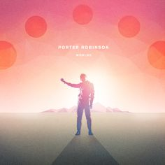 """[Worlds Project pt. fin] """"Worlds"""" by Porter Robinson"""