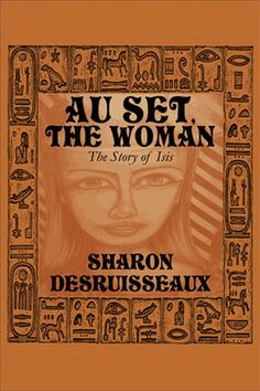 """Au Set the Woman"" By Sharon Desruisseaux.  You can join her on Facebook at Sharondnovels"