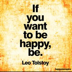 It really is this simple(though some days it doesn't feel that way!) choose to be happy and let go of the things that make you unhappy.