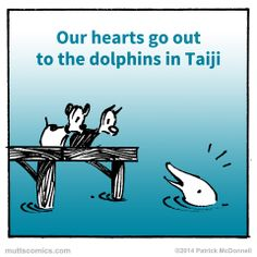 """if you love dolphins, please read about the slaughter of the dolphins & watch the documentary, """"The Cove"""". very sad & exposes a secret round up. join the fight in stopping this..Deb R Special Thought for Dolphins from Mutts"""