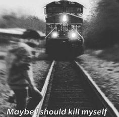 Maybe I should kill myself