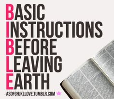 BIBLE- Basic Instructions Before Leaving Earth