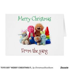 "TOYS SAY ""MERRY CHRISTMAS FROM THE GANG"" CARD"