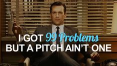 """""""I got 99 Problems But A Pitch Ain't One"""". Public Relations Humors and Mad Men Don Draper is Hot Public Relations, Mad Men Don Draper, Office Humor, Funny Signs, New Tricks, Best Memes, Funny Quotes, Men Quotes, Jokes"""