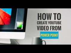 How to Create YouTube Video from Power Point Slides - My Media Social