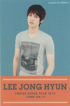 Lee Jong-hyun is a South Korean guitarist, musician, singer, songwriter and actor. He is the lead guitarist and vocalist of South Korean rock band CNBLUE.