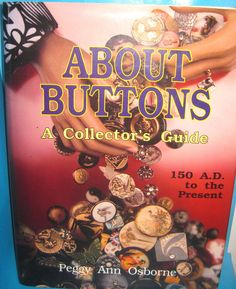 BUTTON BOOK: ABOUT BUTTONS by PEGGY ANN OSBORNE - Large VOLUME