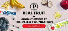That's it. Fruit - Paleo Certified