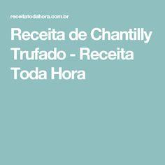 Receita de Chantilly Trufado - Receita Toda Hora