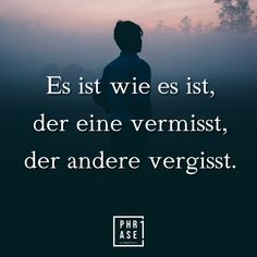 so ist es. so ist es. Faith Quotes, Movie Quotes, True Quotes, Favorite Quotes, Best Quotes, My Emotions, Feelings, Sad Day, Word Up