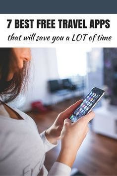 7 best free travel apps that will save you a lot of time. Best timesaving travel apps.