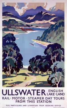 Ullswater - English Lake-Land Day Tours by National Railway Museum. Massive range of art prints. Posters Uk, Train Posters, Railway Posters, Illustrations And Posters, Poster Prints, Art Prints, Retro Posters, British Travel, National Railway Museum