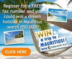 Get a Complete Digital Fax Solution and Stand a Chance to Win a Trip to Mauritius Worth R50 000 with Sishafax