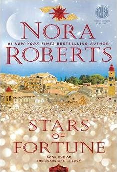 Stars of Fortune: Book One of the Guardians Trilogy (The Guardian Trilogy #1) by Nora Roberts - November 24th 2015 by Berkley