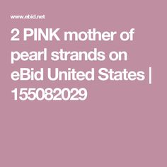 2 PINK mother of pearl strands on eBid United States | 155082029