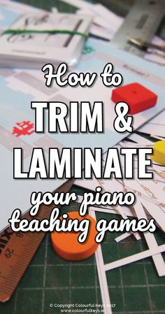 Do you struggle to get your games to look neat? You need these tips. https://colourfulkeys.ie/i-print-trim-laminate-assemble-piano-teaching-games/
