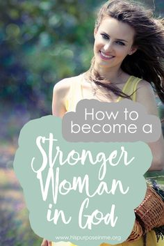 3 Bible Verses That Will Make you Stronger as a Woman  I want you to know that each of these verses will help you to be a strong woman, but not like Wonder Woman or anything like that. A woman who seeks the wisdom, direction and dependence of God receives the strength of a wild ox as the word says to face any crisis, trial and storm.