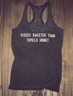 Kisses sweeter than tupelo honey tank! Southern inspired tees and tanks. #CharlieSouthern #DixieLove
