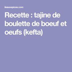 Recette : tajine de boulette de boeuf et oeufs (kefta)