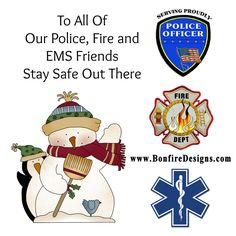 Winter Wishes Police, Fire, EMS Stay Safe Out There