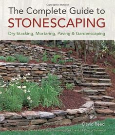 The Complete Guide to Stonescaping DryStacking Mortaring Paving  Gardenscaping