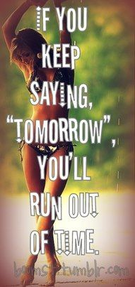 if you keep saying tomorrow...have that same old feeling that all of this is a repeat...if you keep saying tomorrow you'll run out of time