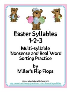 Easter Syllables 1-2-3 Easter-Themed Multi-Syllable Nonsense/Real Word Sort for Advanced Phonics Learners. Just in time for Easter, this activity will help students practice decoding multi-syllable nonsense and real words which is crucial in the development of reading. Activity includes: 36 real word cards, 36 nonsense word cards (both 1, 2 & 3 syllables), sorting mats, student directions, and recording sheets.