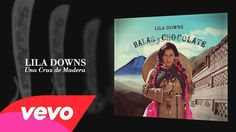 Lila Downs - Una Cruz de Madera (Audio)