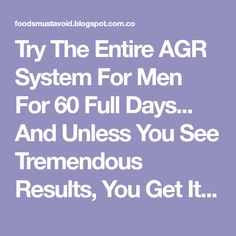 Try The Entire AGR System For Men For 60 Full Days... And Unless You See Tremendous Results, You Get It FREE!