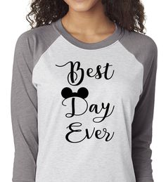 Best Day Ever Shirt, Trebled 3/4 Sleeve Raglan Tees, H Gray,Disney Family Shirt,Mom Shirt, fashion funny. Disney shirts for women by ForeverTees1 on Etsy https://www.etsy.com/listing/496267470/best-day-ever-shirt-trebled-34-sleeve