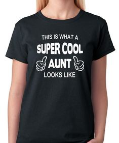 This Is What A Super Cool Aunt Looks Like T-Shirt