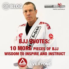 BJJ Quotes- 10 more pieces of BJJ wisdom to inspire and instruct copy